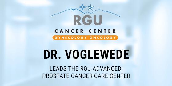 Dr. Voglewede Leads the RGU Advanced Prostate Cancer Care Center