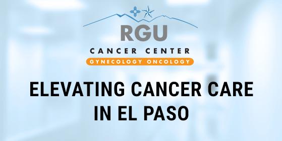 Elevating Cancer Care in El Paso