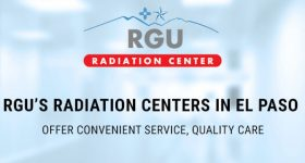 RGU's Radiation Centers in El Paso Offer Convenient Service, Quality Care