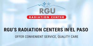 RGUs-Radiation-Centers-El-Paso-convenient-quality-care-fi