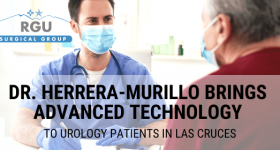 Dr. Herrera-Murillo Brings Advanced Technology to Urology Patients in Las Cruces