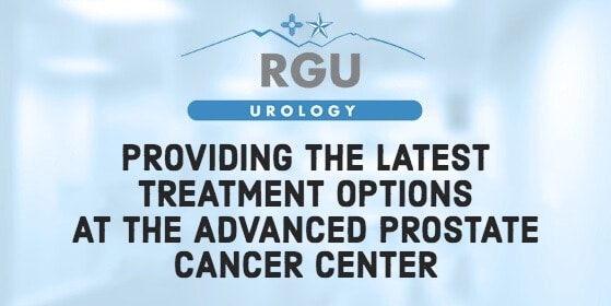 Providing the Latest Treatment Options at the Advanced Prostate Cancer Center | RGU