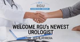 Welcome RGU's Newest Urologist: Dr. Jesus Herrera