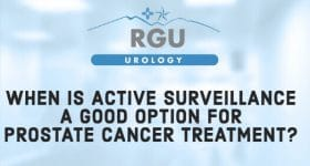 When Is Active Surveillance a Good Option for Prostate Cancer Treatment?